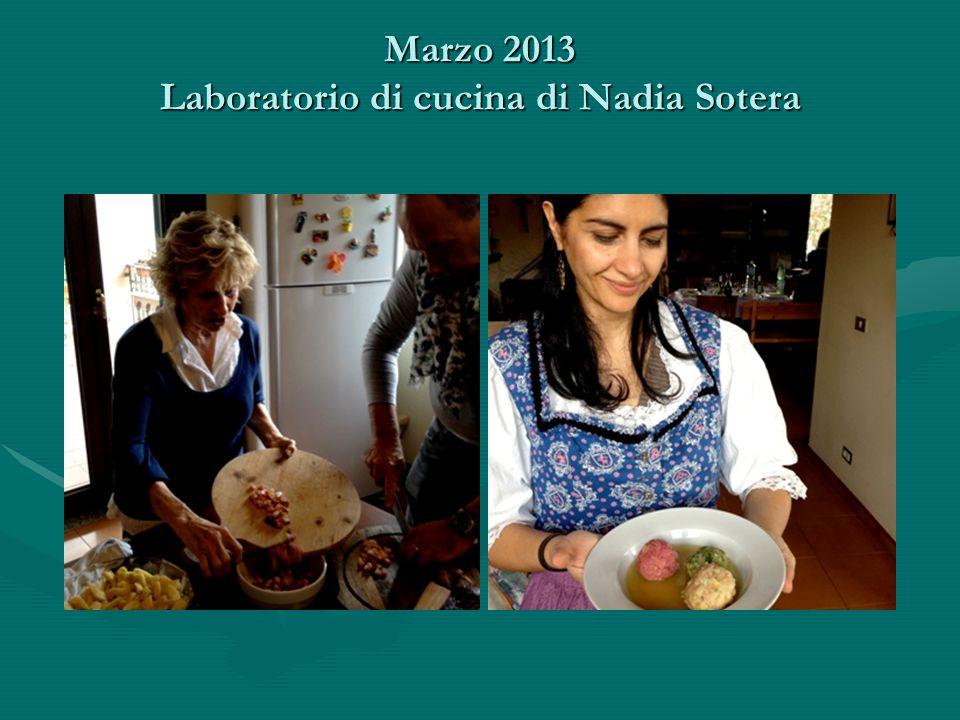 Marzo 2013 Laboratorio di cucina di Nadia Sotera