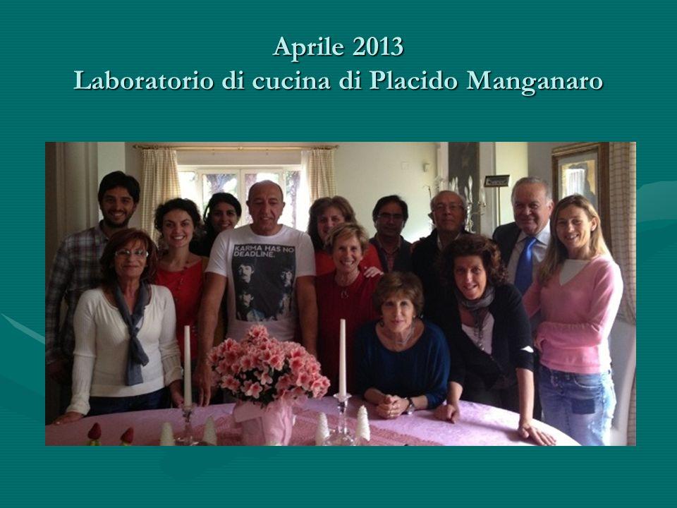 Aprile 2013 Laboratorio di cucina di Placido Manganaro