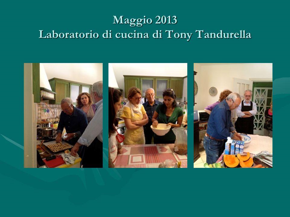 Maggio 2013 Laboratorio di cucina di Tony Tandurella