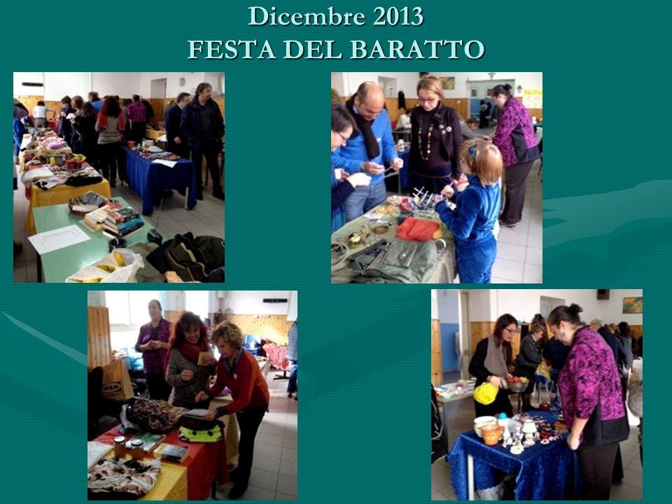 Dicembre 2013 FESTA DEL BARATTO