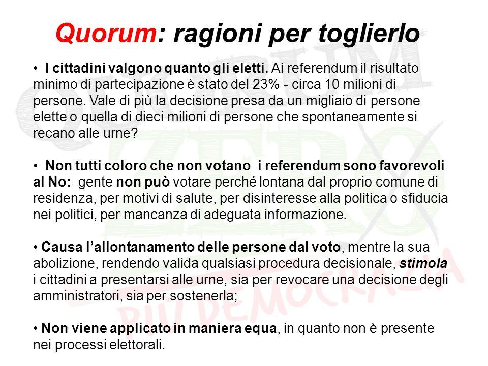 Quorum: ragioni per toglierlo I cittadini valgono quanto gli eletti.