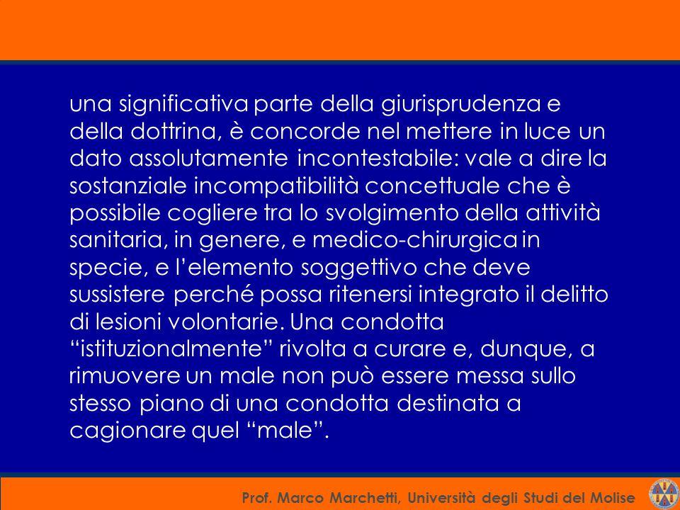 Prof. Marco Marchetti, Università degli Studi del Molise una significativa parte della giurisprudenza e della dottrina, è concorde nel mettere in luce