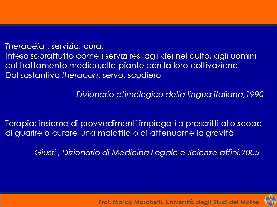 Prof. Marco Marchetti, Università degli Studi del Molise Therapéia : servizio, cura. Inteso soprattutto come i servizi resi agli dei nel culto, agli u