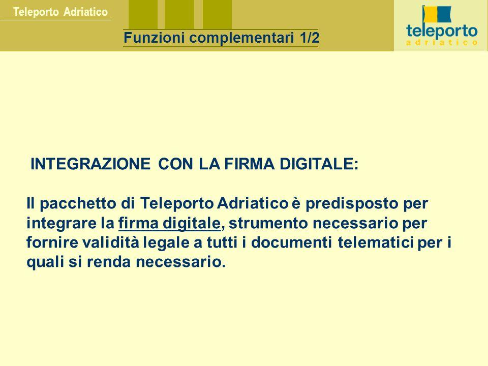 INTEGRAZIONE CON LA FIRMA DIGITALE: Il pacchetto di Teleporto Adriatico è predisposto per integrare la firma digitale, strumento necessario per fornir