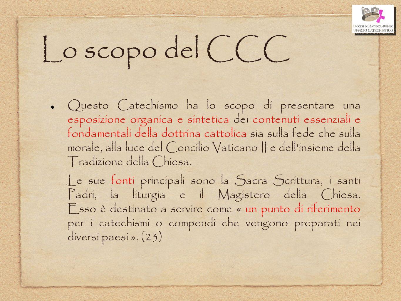 Lo scopo del CCC Questo Catechismo ha lo scopo di presentare una esposizione organica e sintetica dei contenuti essenziali e fondamentali della dottri
