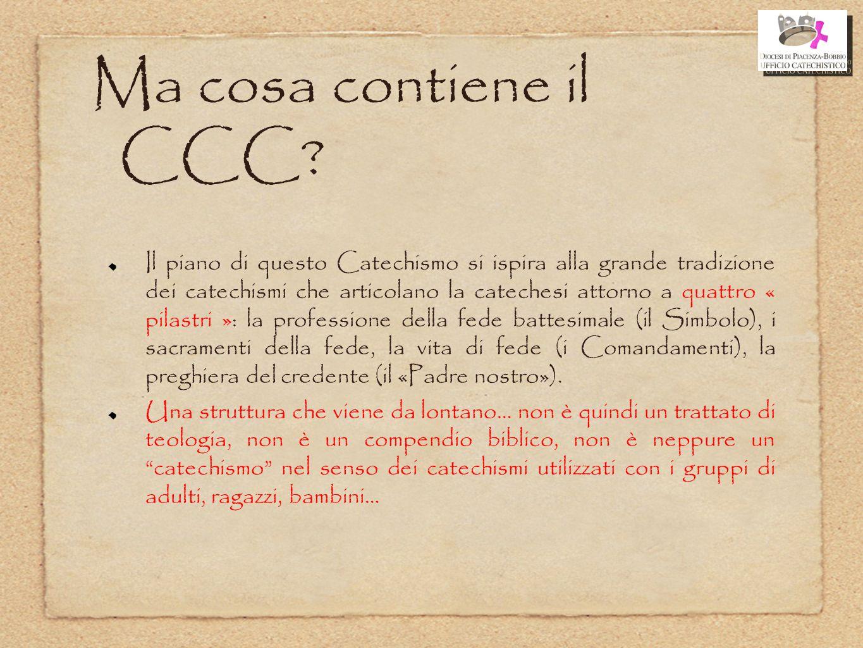 Ma cosa contiene il CCC? Il piano di questo Catechismo si ispira alla grande tradizione dei catechismi che articolano la catechesi attorno a quattro «