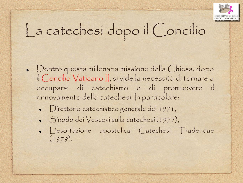 La catechesi dopo il Concilio Dentro questa millenaria missione della Chiesa, dopo il Concilio Vaticano II, si vide la necessità di tornare a occupars