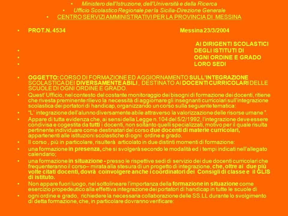 Ministero dell'Istruzione, dell'Università e della Ricerca Ufficio Scolastico Regionale per la Sicilia-Direzione Generale CENTRO SERVIZI AMMINISTRATIVI PER LA PROVINCIA DI MESSINA CORSO DI FORMAZIONE PER I DOCENTI CURRICOLARI DELLE SCUOLE DI OGNI ORDINE E GRADO..