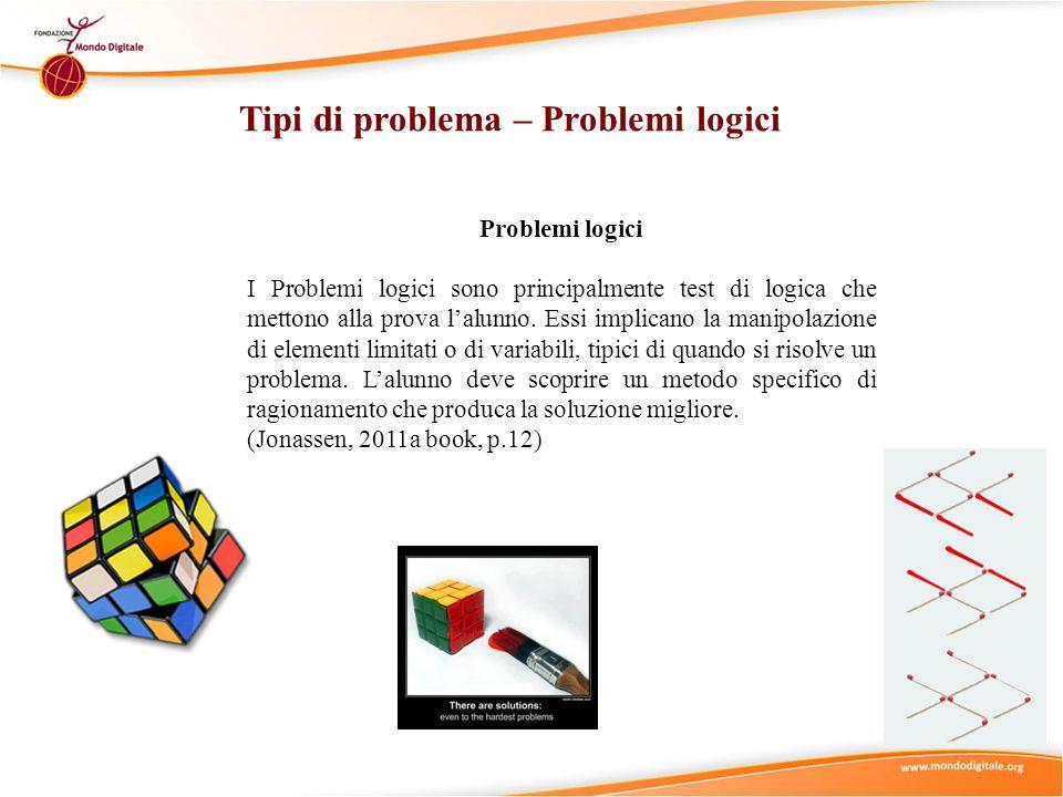 Problemi logici I Problemi logici sono principalmente test di logica che mettono alla prova l'alunno.
