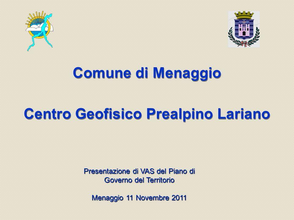 Comune di Menaggio Centro Geofisico Prealpino Lariano Presentazione di VAS del Piano di Governo del Territorio Menaggio 11 Novembre 2011