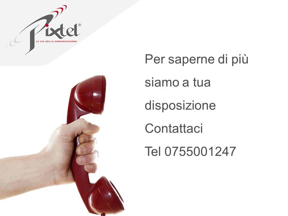 Per saperne di più siamo a tua disposizione Contattaci Tel 0755001247