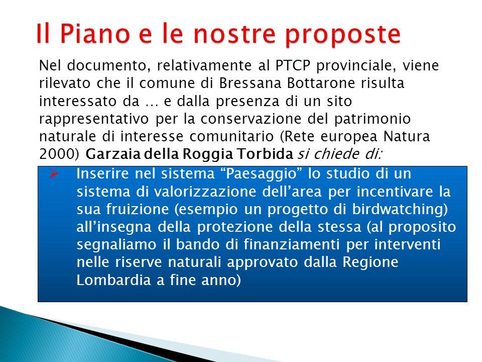 Il Piano e le nostre proposte Nel documento, relativamente al PTCP provinciale, viene rilevato che il comune di Bressana Bottarone risulta interessato