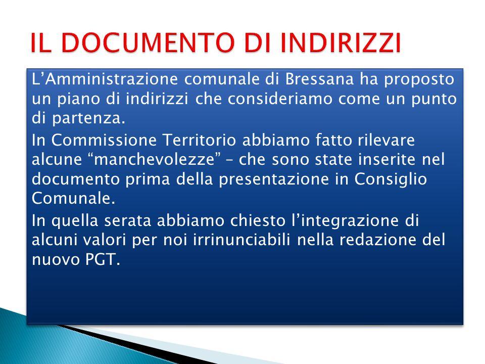 L'Amministrazione comunale di Bressana ha proposto un piano di indirizzi che consideriamo come un punto di partenza. In Commissione Territorio abbiamo