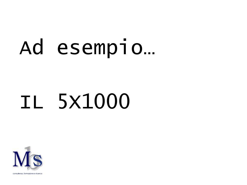 Ad esempio… IL 5X1000