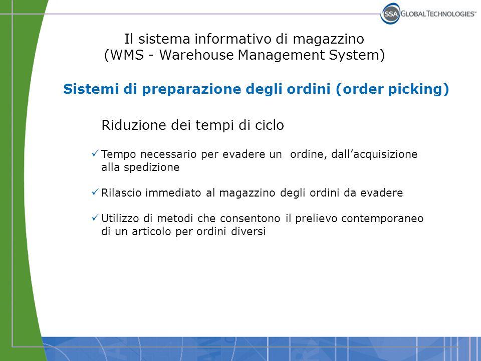 Il sistema informativo di magazzino (WMS - Warehouse Management System) Riduzione dei tempi di ciclo Tempo necessario per evadere un ordine, dall'acqu