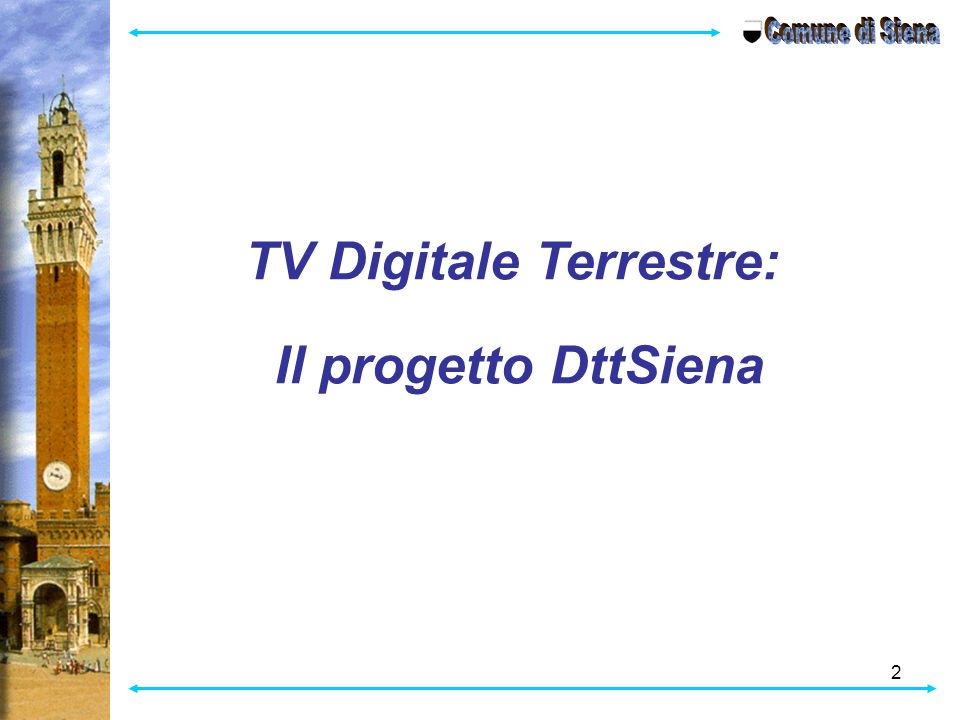 2 TV Digitale Terrestre: Il progetto DttSiena