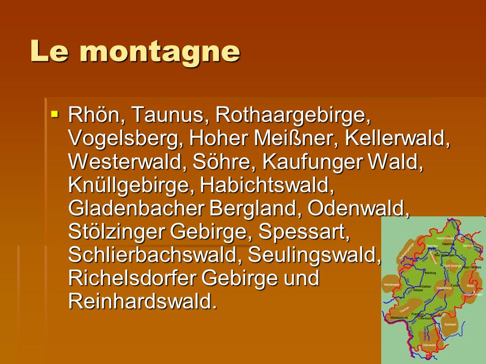 Le montagne  Rhön, Taunus, Rothaargebirge, Vogelsberg, Hoher Meißner, Kellerwald, Westerwald, Söhre, Kaufunger Wald, Knüllgebirge, Habichtswald, Glad