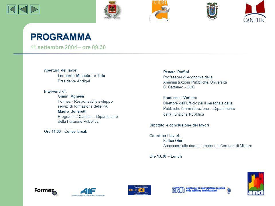 Apertura dei lavori Leonardo Michele Lo Tufo Presidente Andigel Interventi di: Gianni Agnesa Formez - Responsabile sviluppo servizi di formazione dell