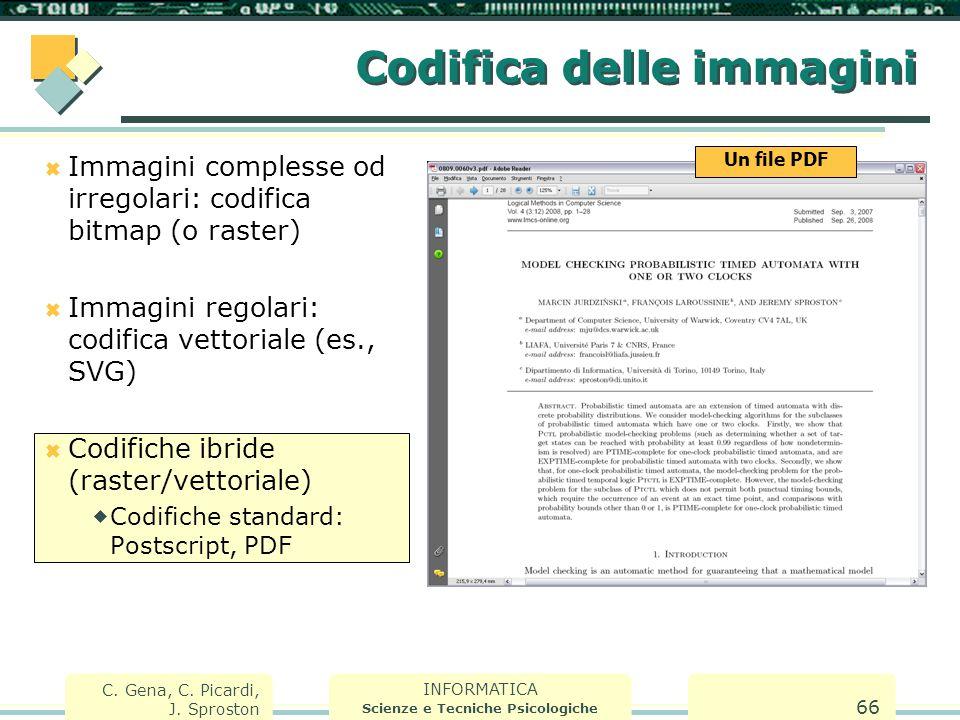 INFORMATICA Scienze e Tecniche Psicologiche C. Gena, C. Picardi, J. Sproston 66 Codifica delle immagini  Immagini complesse od irregolari: codifica b