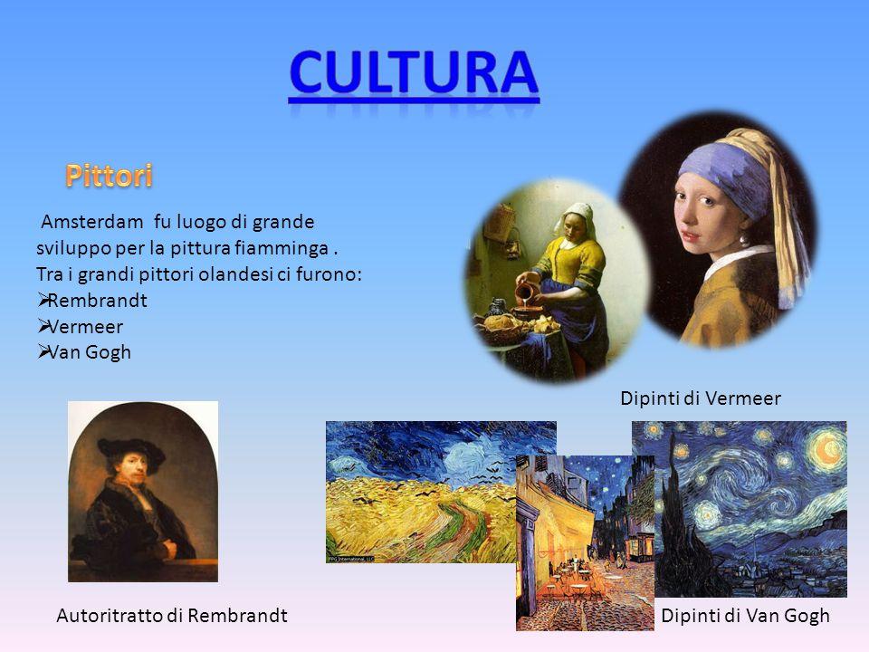 Amsterdam fu luogo di grande sviluppo per la pittura fiamminga. Tra i grandi pittori olandesi ci furono:  Rembrandt  Vermeer  Van Gogh Autoritratto