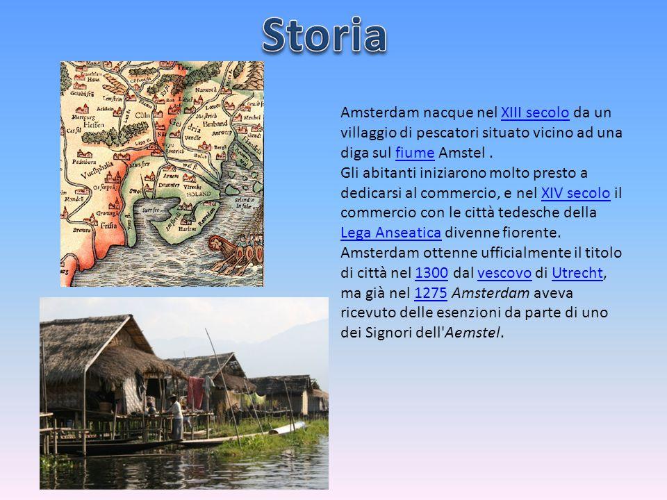 Amsterdam nacque nel XIII secolo da un villaggio di pescatori situato vicino ad una diga sul fiume Amstel. Gli abitanti iniziarono molto presto a dedi