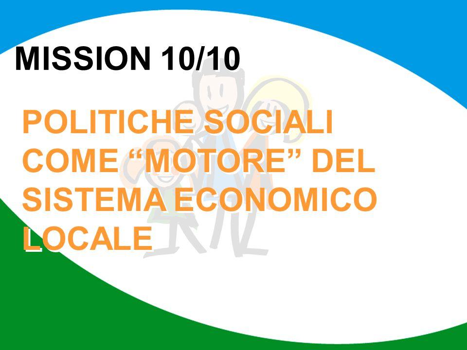"""MISSION 10/10 POLITICHE SOCIALI COME """"MOTORE"""" DEL SISTEMA ECONOMICO LOCALE"""