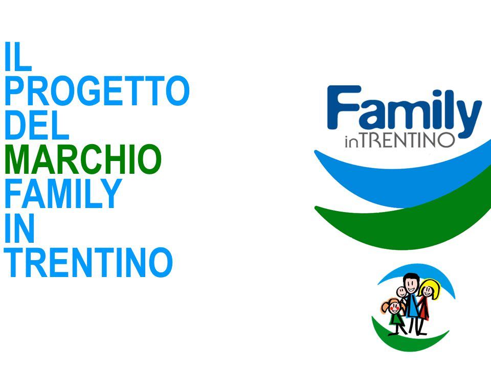 IL PROGETTO DEL MARCHIO FAMILY IN TRENTINO