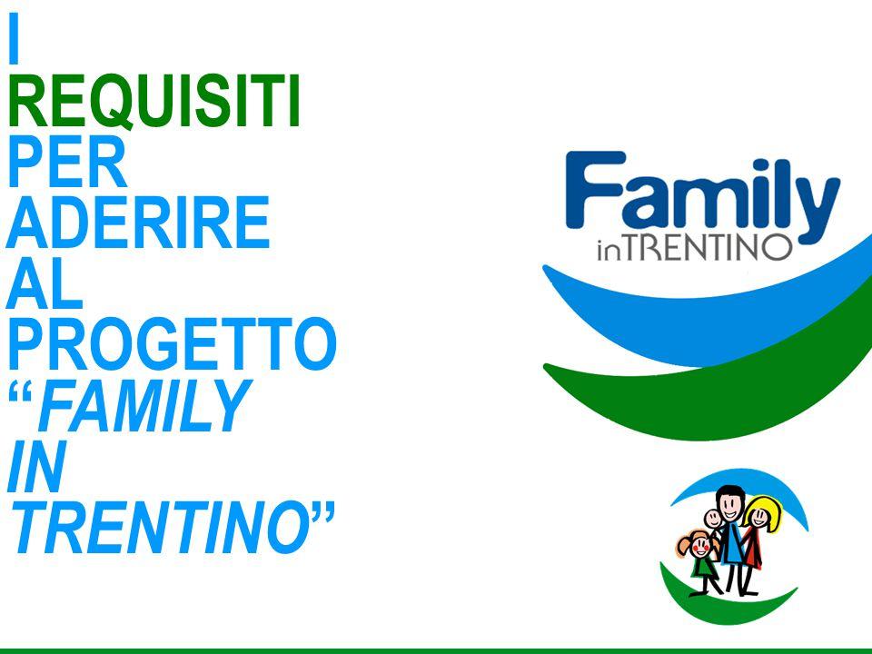 """I REQUISITI PER ADERIRE AL PROGETTO """" FAMILY IN TRENTINO """""""