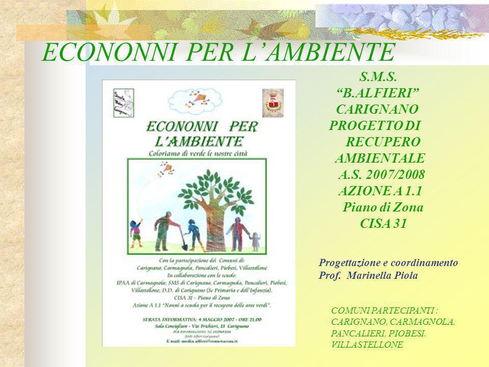 ECONONNI PER L'AMBIENTE S.M.S. B.ALFIERI CARIGNANO PROGETTO DI RECUPERO AMBIENTALE A.S.