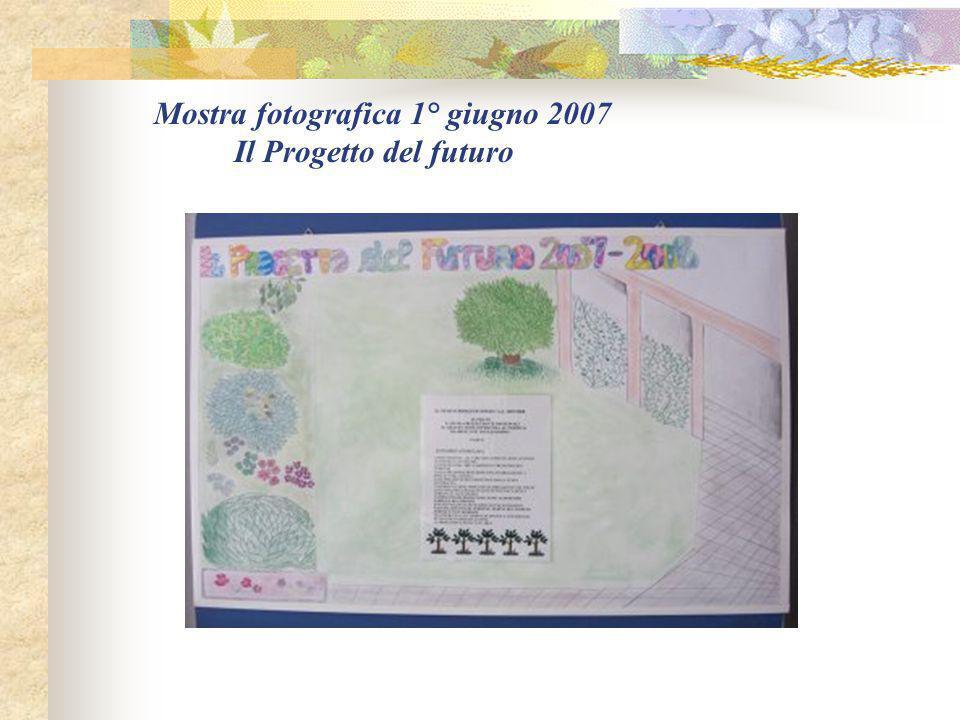 Mostra fotografica 1° giugno 2007 Il Progetto del futuro