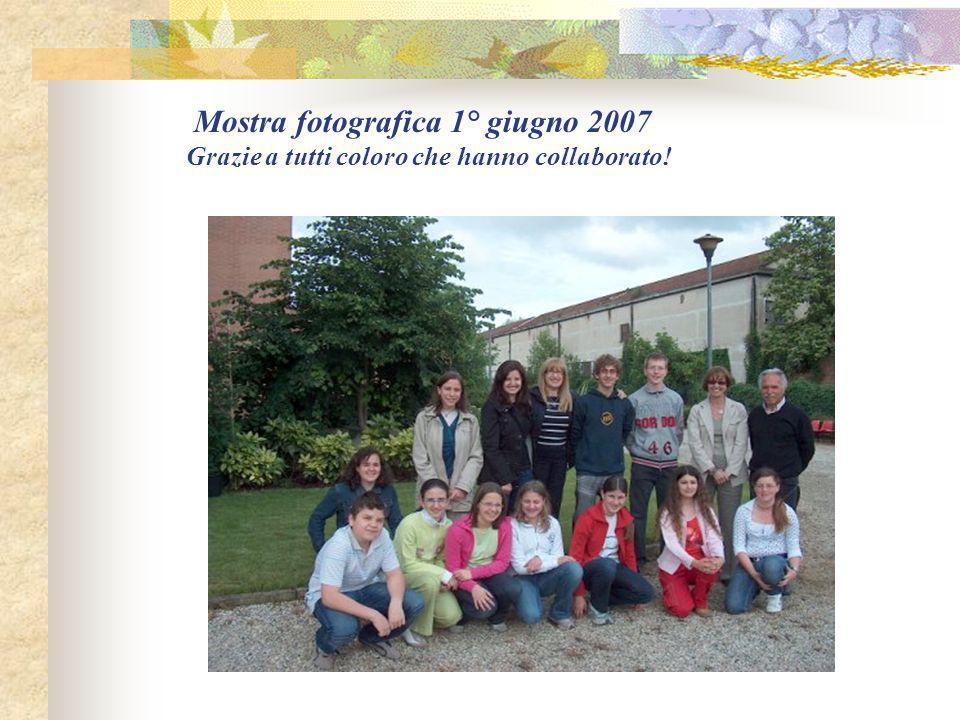 Mostra fotografica 1° giugno 2007 Grazie a tutti coloro che hanno collaborato!