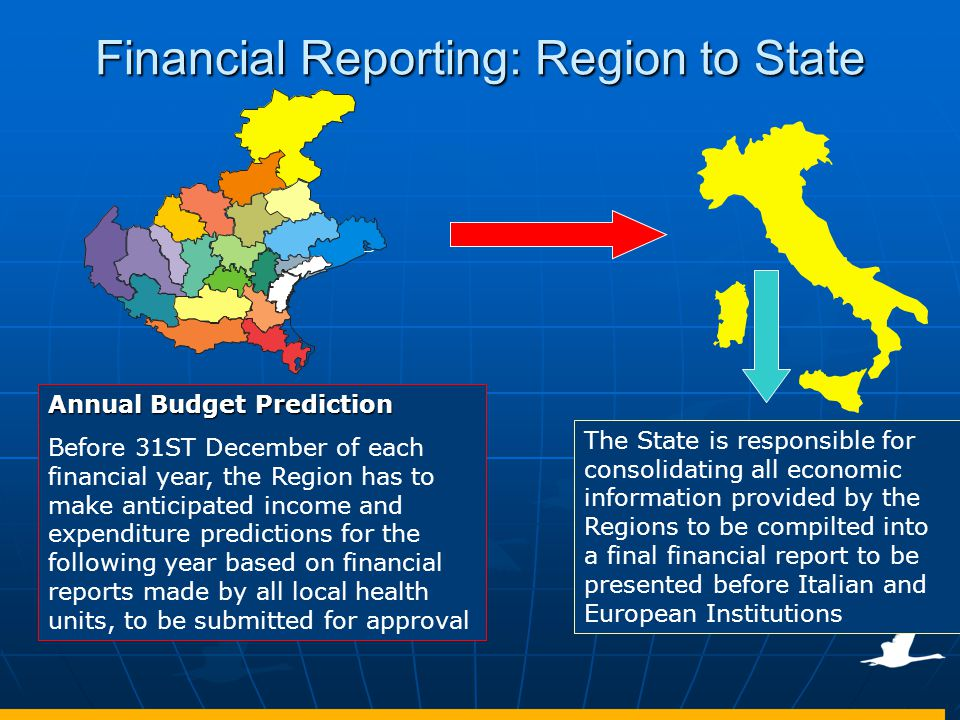 Financial Reporting: Region to State The State is responsible for consolidating all economic information provided by the Regions to be compilted into