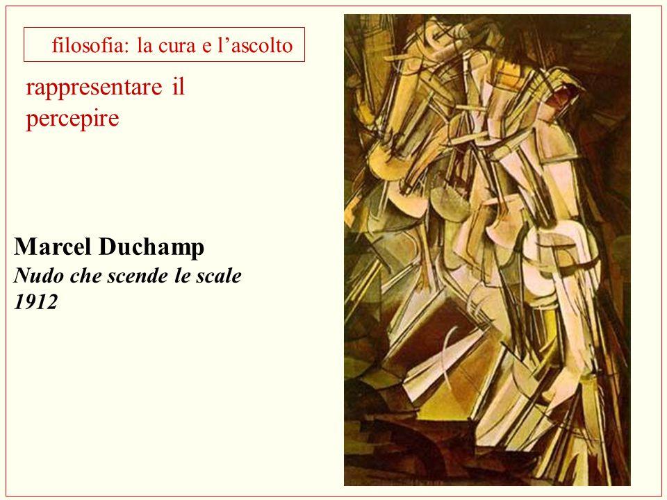 Marcel Duchamp Nudo che scende le scale 1912 filosofia: la cura e l'ascolto rappresentare il percepire