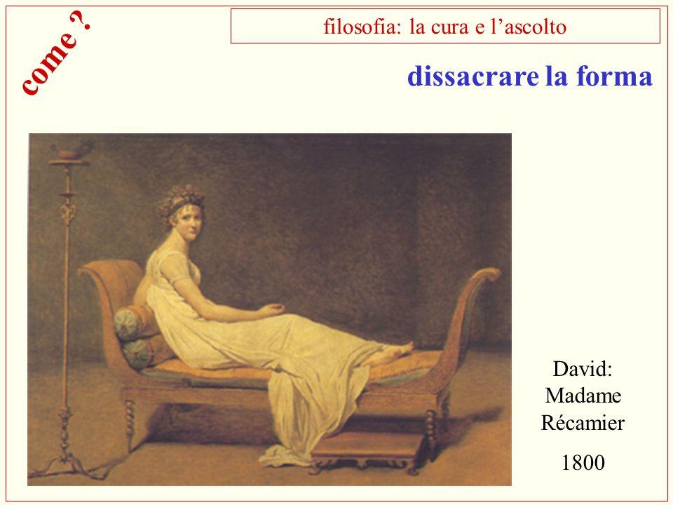 David: Madame Récamier 1800 filosofia: la cura e l'ascolto come ? dissacrare la forma