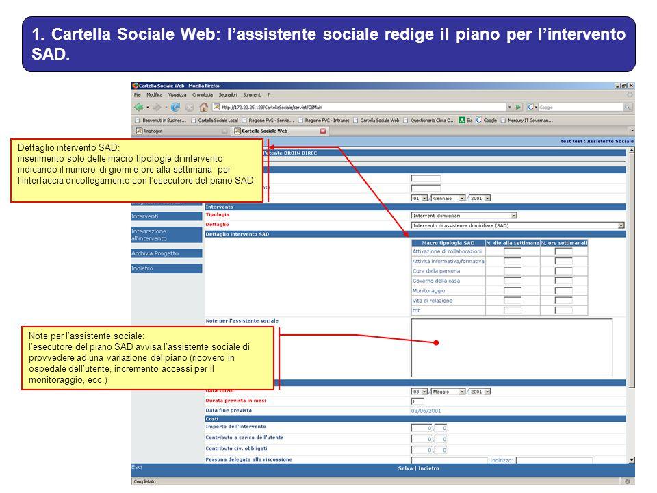 1. Cartella Sociale Web: l'assistente sociale redige il piano per l'intervento SAD. Dettaglio intervento SAD: inserimento solo delle macro tipologie d