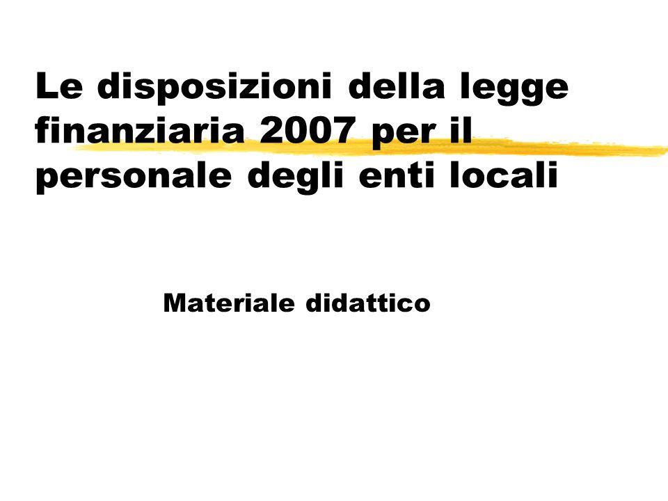 Le disposizioni della legge finanziaria 2007 per il personale degli enti locali Materiale didattico