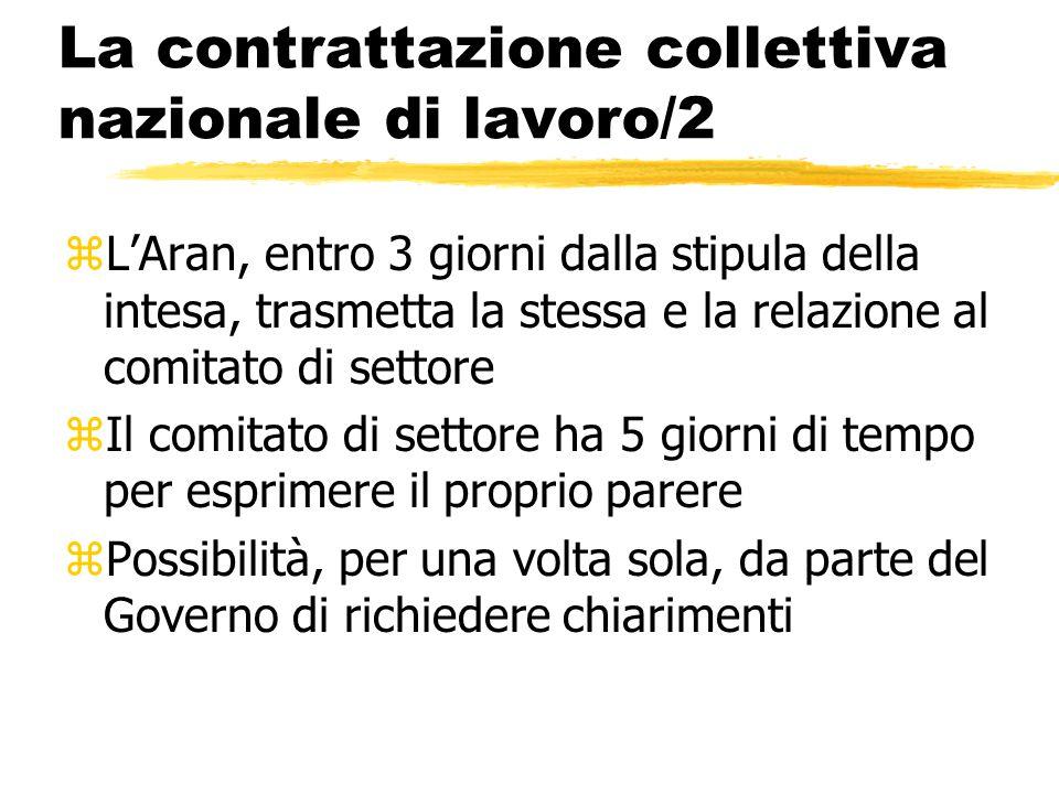 La contrattazione collettiva nazionale di lavoro/2 zL'Aran, entro 3 giorni dalla stipula della intesa, trasmetta la stessa e la relazione al comitato