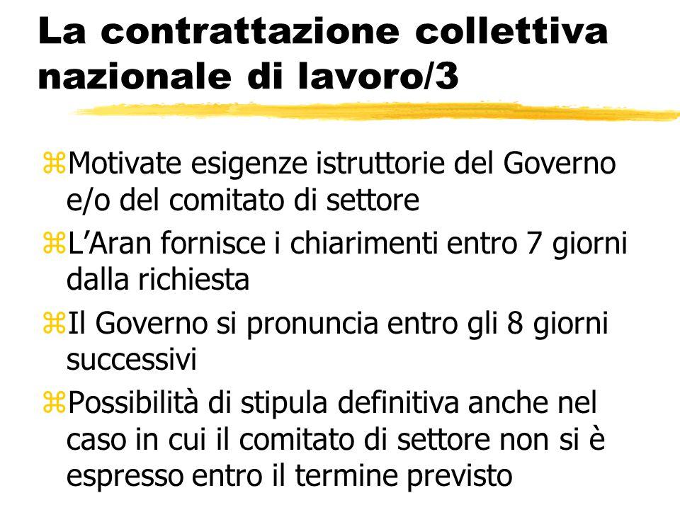 La contrattazione collettiva nazionale di lavoro/3 zMotivate esigenze istruttorie del Governo e/o del comitato di settore zL'Aran fornisce i chiarimen