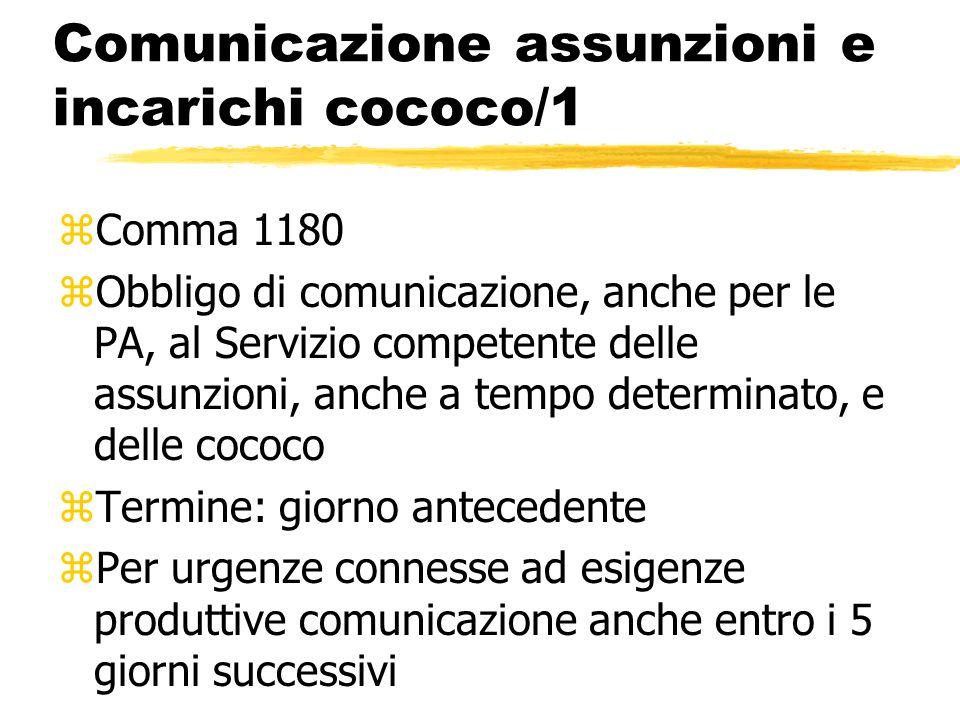 Comunicazione assunzioni e incarichi cococo/1 zComma 1180 zObbligo di comunicazione, anche per le PA, al Servizio competente delle assunzioni, anche a