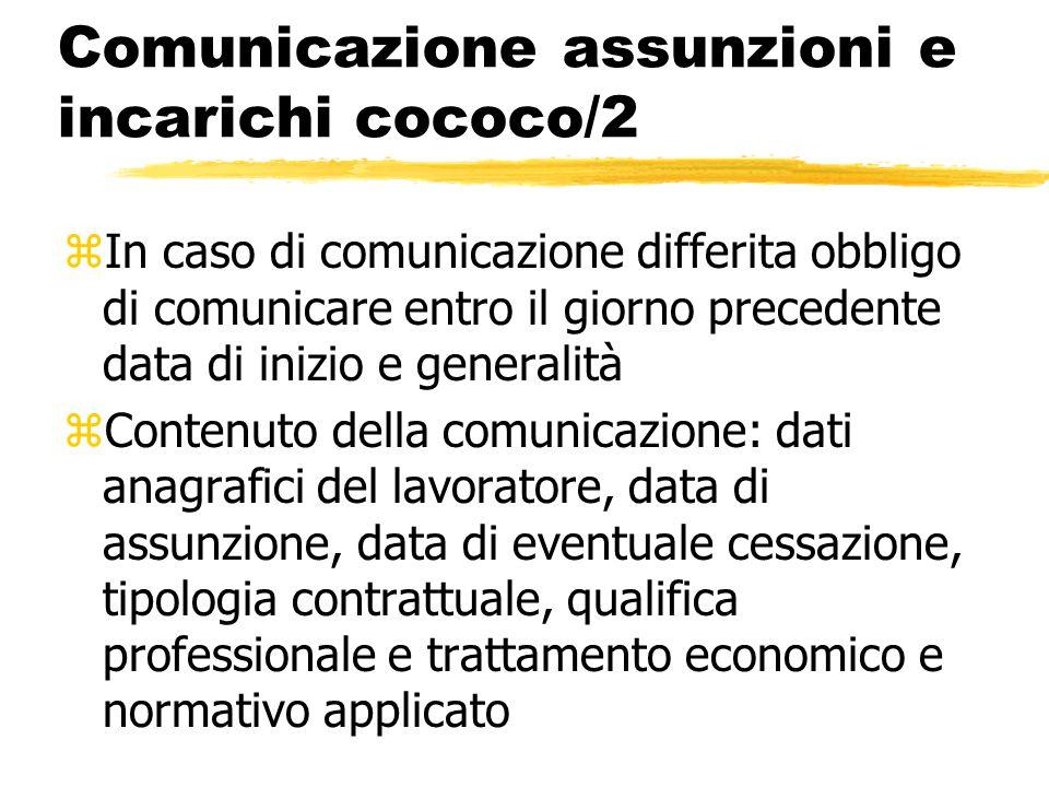 Comunicazione assunzioni e incarichi cococo/2 zIn caso di comunicazione differita obbligo di comunicare entro il giorno precedente data di inizio e ge