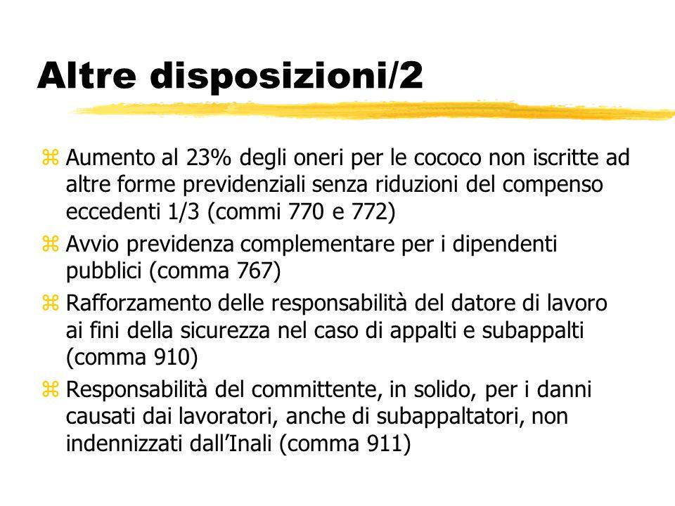Altre disposizioni/2 zAumento al 23% degli oneri per le cococo non iscritte ad altre forme previdenziali senza riduzioni del compenso eccedenti 1/3 (c