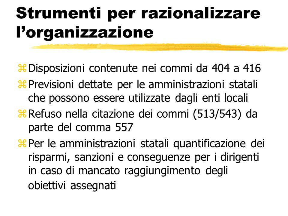 Strumenti per razionalizzare l'organizzazione zDisposizioni contenute nei commi da 404 a 416 zPrevisioni dettate per le amministrazioni statali che po