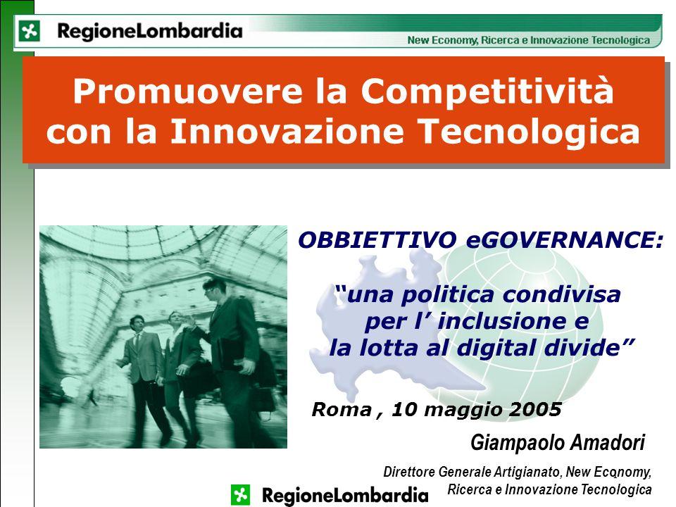 """1 OBBIETTIVO eGOVERNANCE: """"una politica condivisa per l' inclusione e la lotta al digital divide"""" Promuovere la Competitività con la Innovazione Tecno"""
