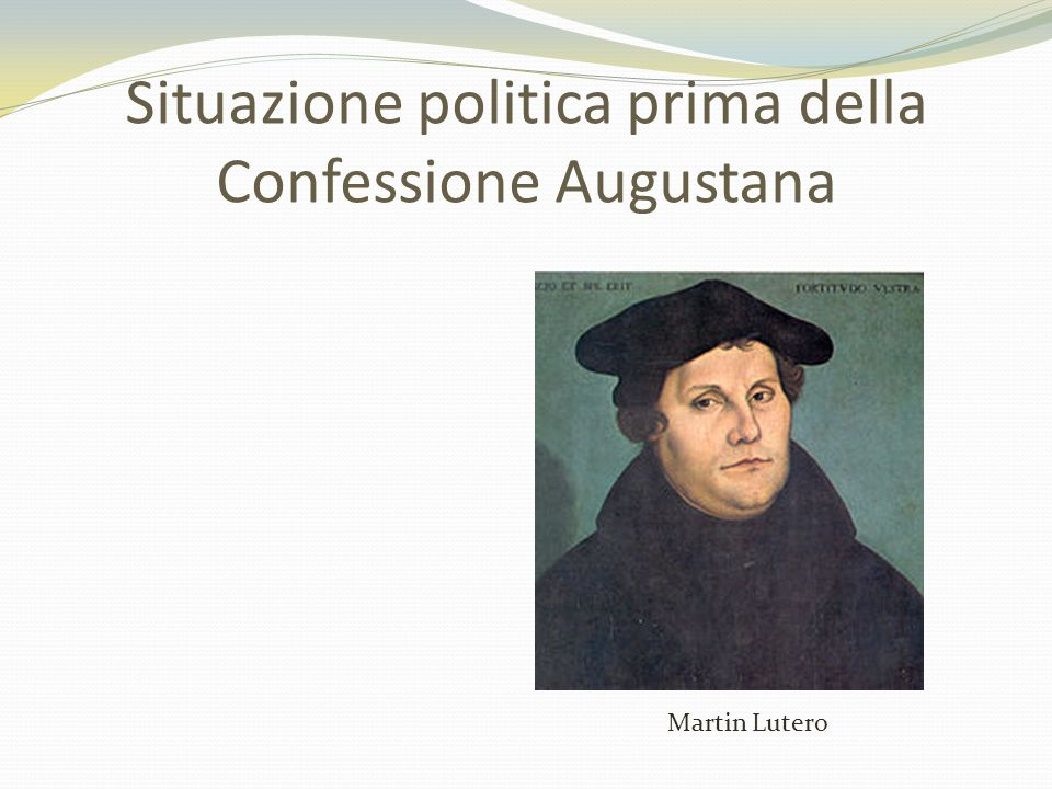 Situazione politica prima della Confessione Augustana Martin Lutero