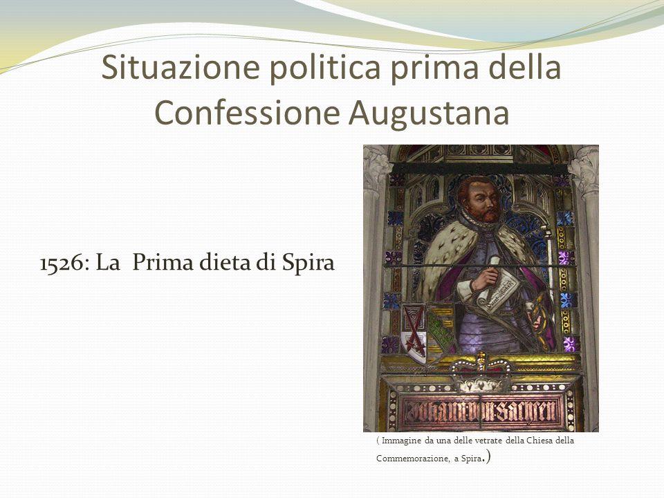 Situazione politica prima della Confessione Augustana 1526: La Prima dieta di Spira ( Immagine da una delle vetrate della Chiesa della Commemorazione,