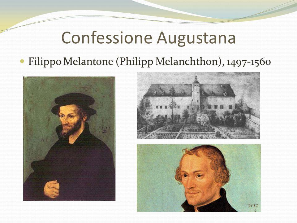 Confessione Augustana Filippo Melantone (Philipp Melanchthon), 1497-1560