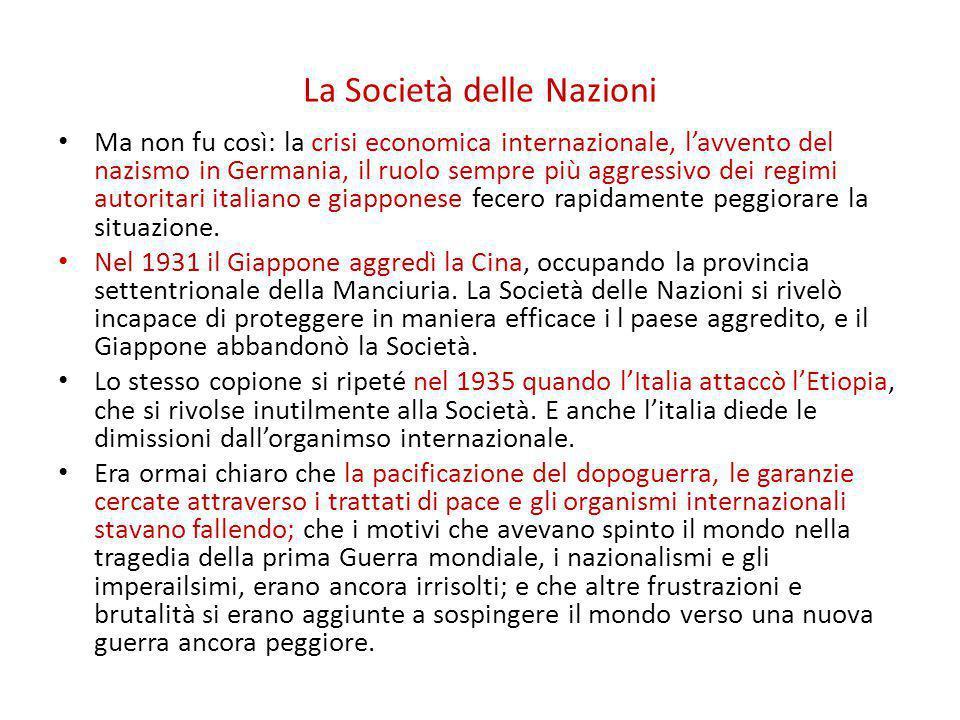 La Società delle Nazioni Ma non fu così: la crisi economica internazionale, l'avvento del nazismo in Germania, il ruolo sempre più aggressivo dei regi