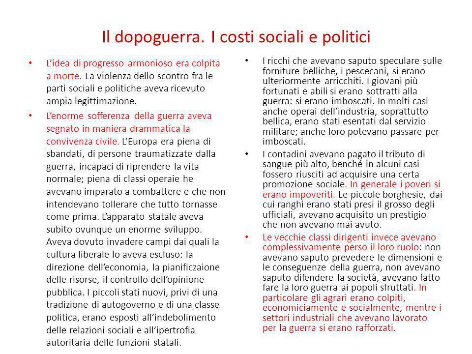 Il dopoguerra. I costi sociali e politici L'idea di progresso armonioso era colpita a morte. La violenza dello scontro fra le parti sociali e politich