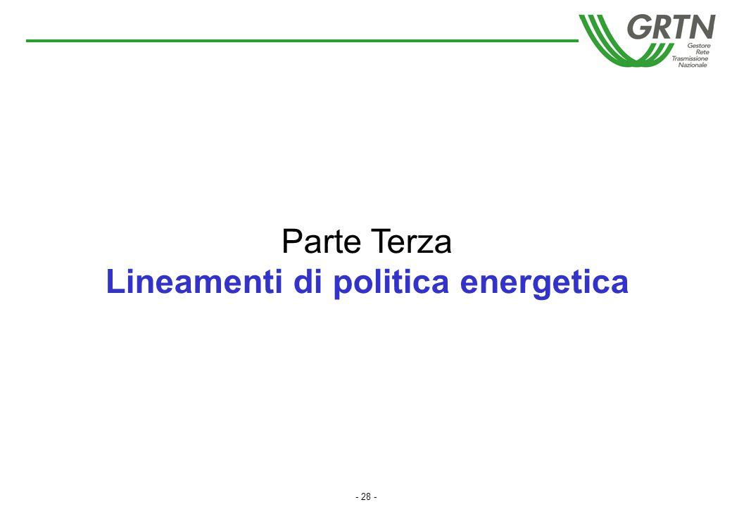 - 28 - Parte Terza Lineamenti di politica energetica