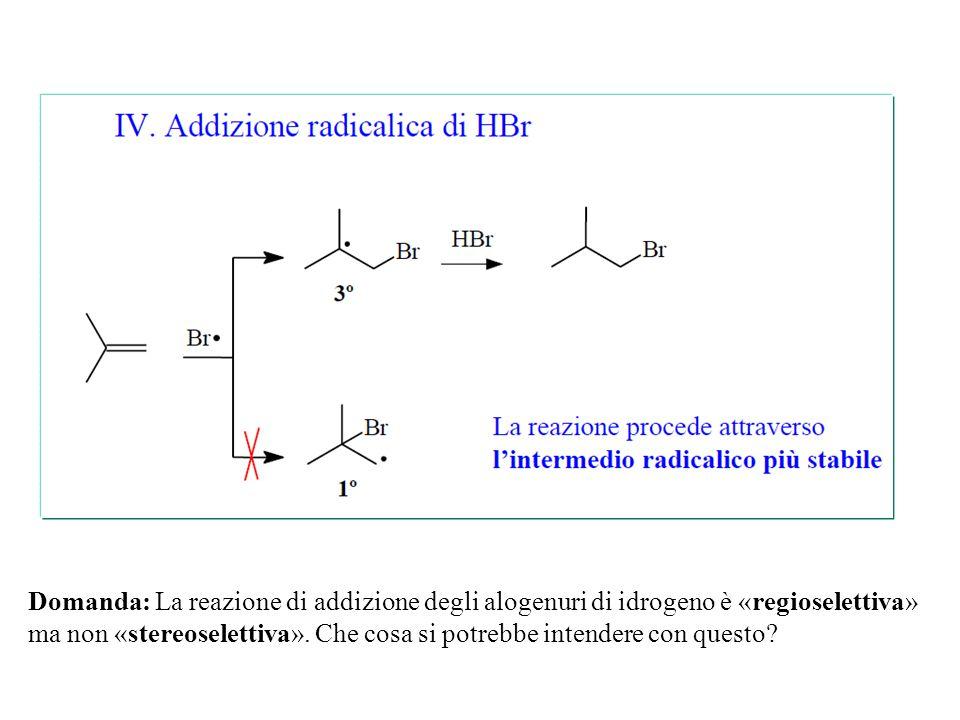 Domanda: La reazione di addizione degli alogenuri di idrogeno è «regioselettiva» ma non «stereoselettiva». Che cosa si potrebbe intendere con questo?